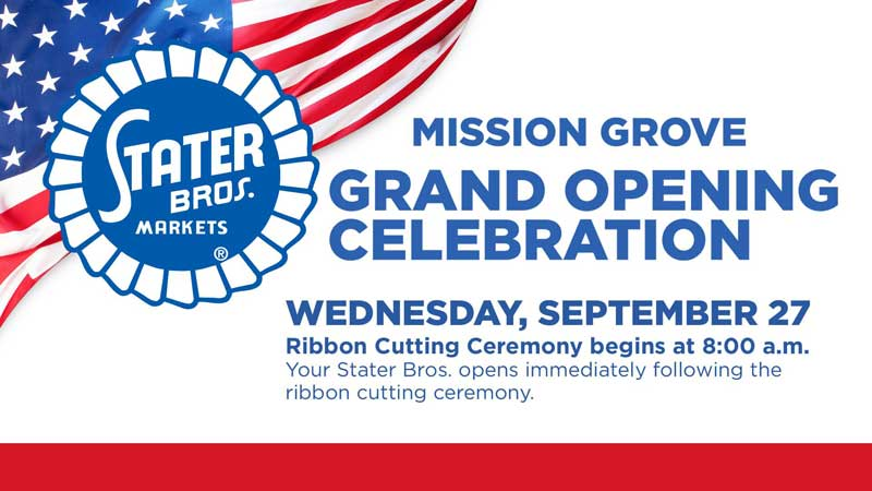 Stater Bros. Riverside Mission Grove grand opening event announcement